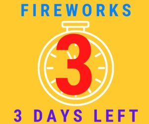 3 days left before the 4th of July to get your fireworks! Shop now and avoid the crowds!