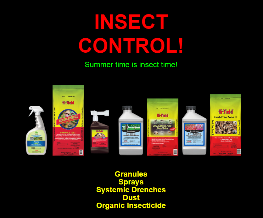 Insecticides for all varieties of insects including grubs and sod webworms!